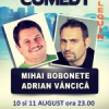 Stand-up comedy cu BOBONETE SI VANCICA pe 10 si 11 august la Harlequin