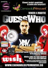 Carnavalul Primaverii cu Guess Who 4 martie in Club Wish