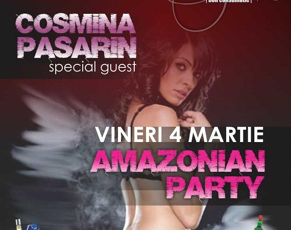 Amazonian Party cu Cosmina Pasarin vineri, 4 martie, in Club The Bank