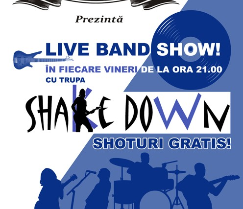 LIVE BAND SHOW cu trupa SHAKE DOWN vineri in Café d'Art