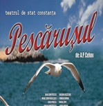 TEATRU: Pescarusul sambata 19 martie la Teatrul de Stat Constanta