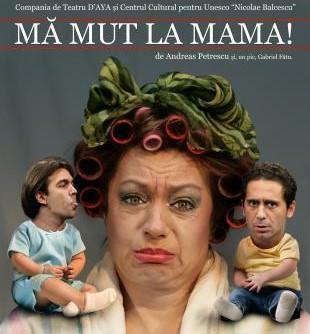 TEATRU: Ma mut la mama