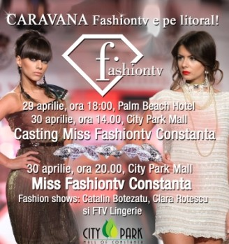 Miss Fashiontv Constanta – 30 aprilie, City Park Mall
