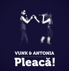 "Vunk si Antonia pregatesc un videolip la piesa ""Pleaca!"""