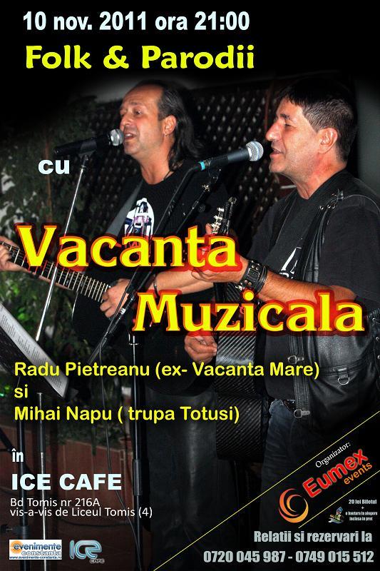 Vacanta Muzicala, in concert la ICE Cafe