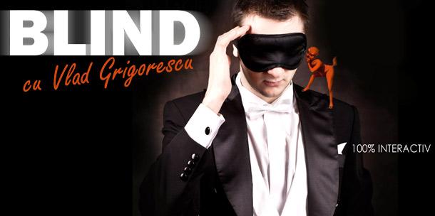 BLIND cu Vlad Grigorescu in Club Phoenix