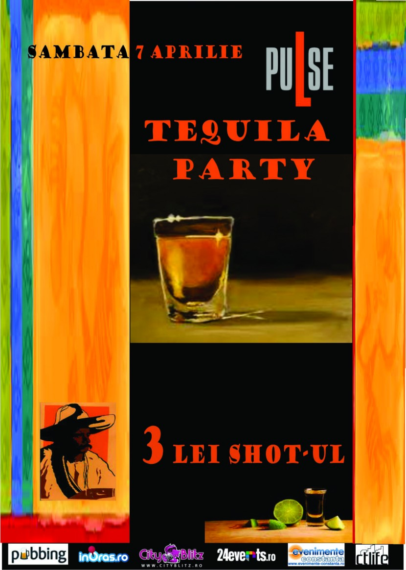 Se lasa cu Tequila Party in PuLse