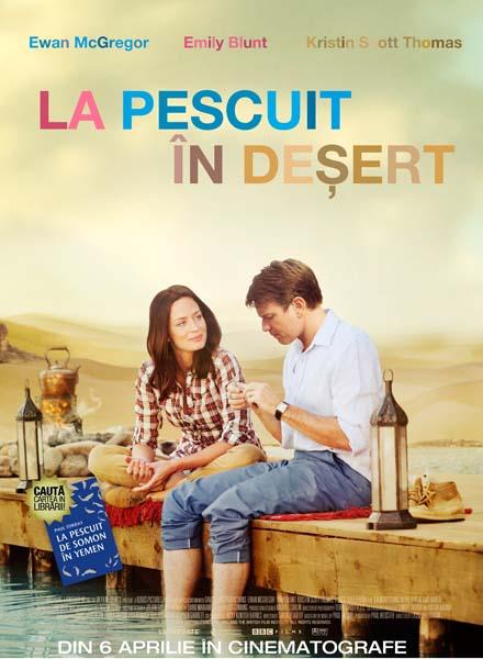 """FILM: """"La pescuit in desert"""" cu intrare libera"""