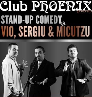 Stand-up comedy cu Vio, Sergiu si Micutzu in Phoenix