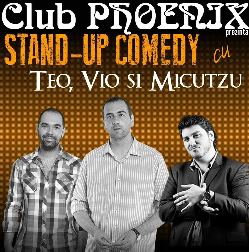 Stand-up comedy: Teo, Vio si Micutzu in Club Phoenix