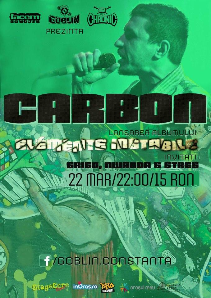 """CARBON live in Goblin. Lansarea albumului """"Elemente Instabile"""""""