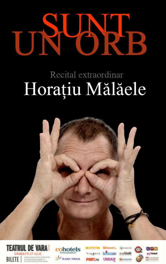 TEATRU: Sunt un orb cu Horatiu Malaele