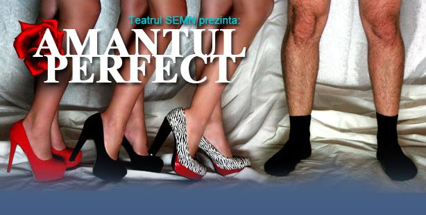 Teatru: AMANTUL PERFECT la Harlequin Mamaia in acest weekend