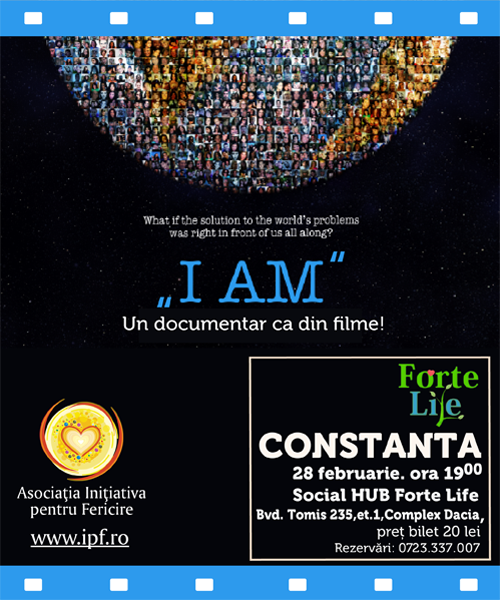 """I AM"", un documentar ca un film, la Forte Life"