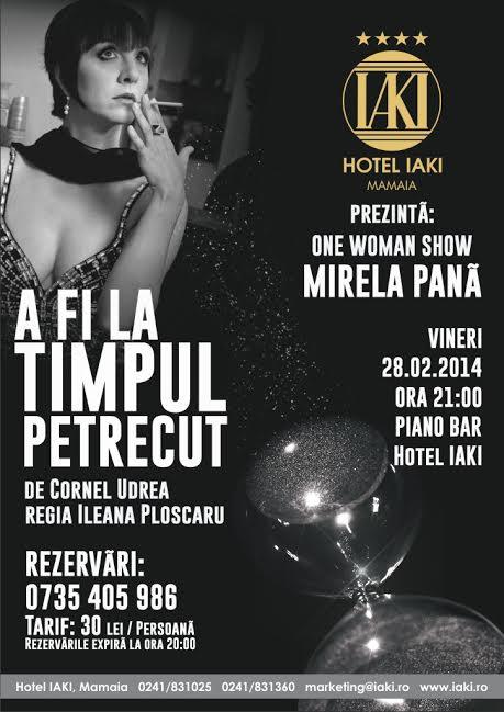 """""""A fi la timpul petrecut"""". One woman show, cu MIRELA PANĂ, la Iaki"""