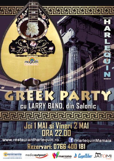 GREEK PARTY cu LARRY BAND pe 1 si 2 MAI la Harlequin Mamaia