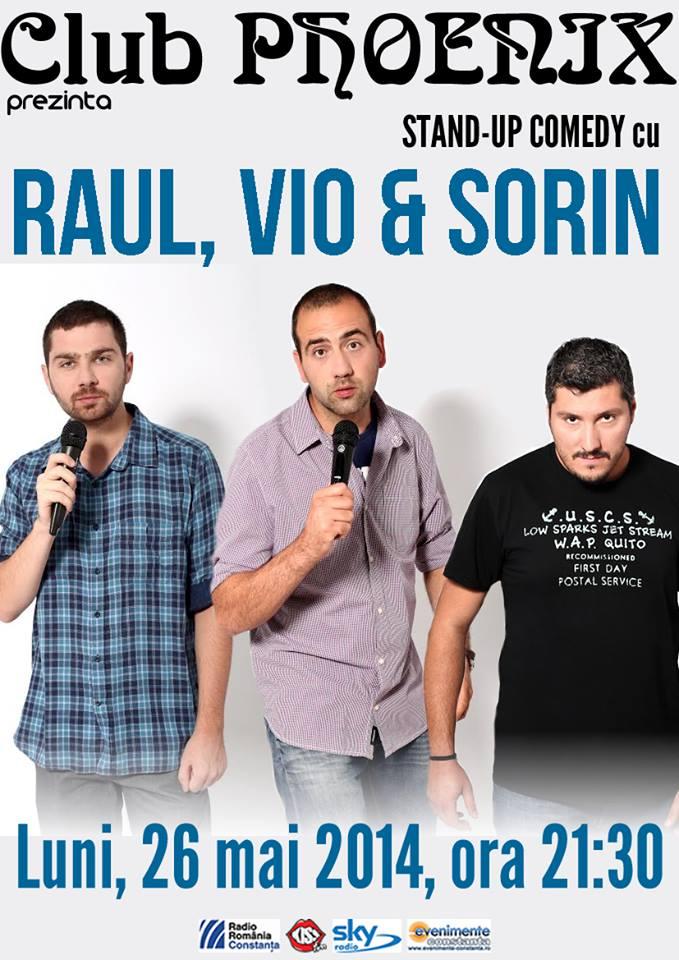Stand-up cu SORIN, VIO şi RAUL, în club Phoenix