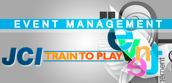 JCI Train to Play. TRAINING de EVENT MANAGEMENT