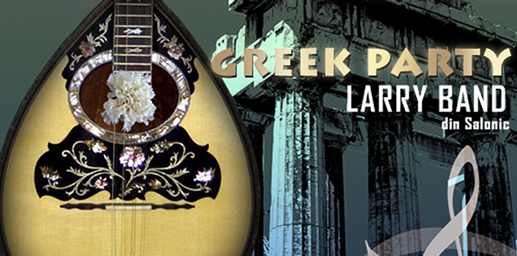 GREEK PARTY cu trupa LARRY BAND din Salonic, la Harlequin