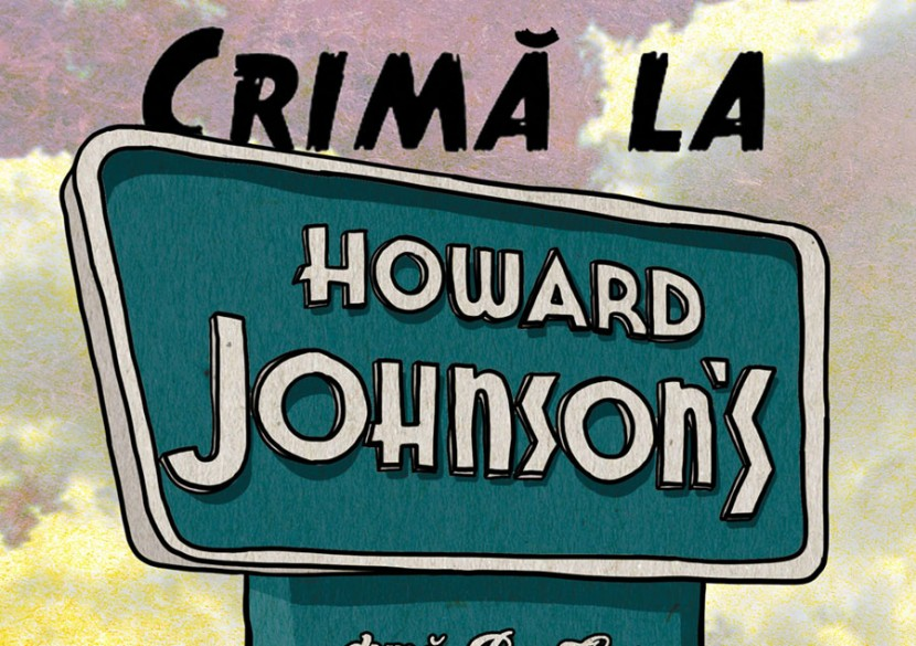 "Teatru de comedie: ""CRIMA LA HOWARD JOHNSON"""