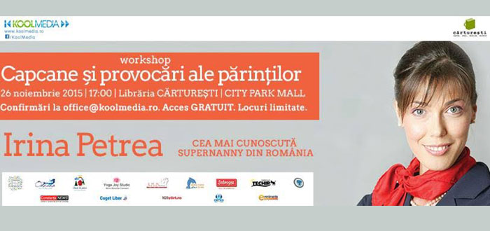 "Workshop ""Capcane si Provocari ale Parintilor"" cu Super Nanny, Irina Petrea"