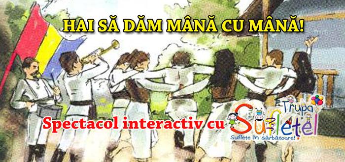 Spectacol interactiv cu Trupa Sufletel: HAI SA DAM MANA CU MANA!