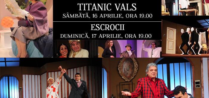 TITANIC VALS si ESCROCII, pe scena Teatrului de Stat