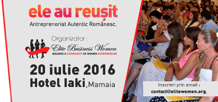 """Ele au reuşit"", eveniment ELITE Business Women la hotel Iaki"
