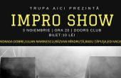Show de IMPROVIZAŢIE cu trupa AICI, la Doors