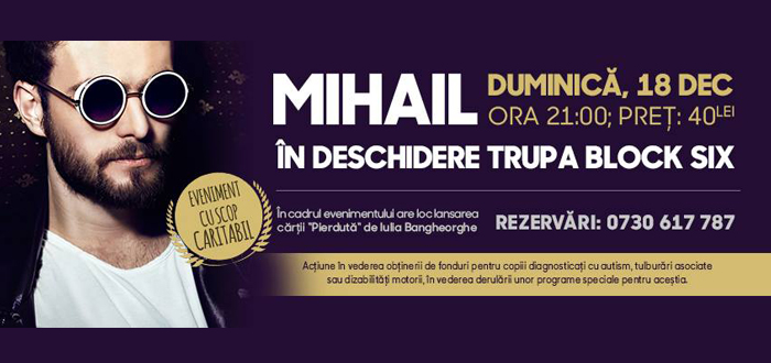 Concert CARITABIL cu MIHAIL, la Phoenix