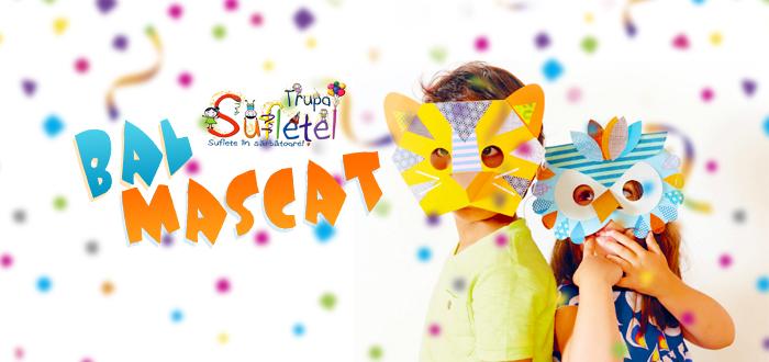 BAL MASCAT, pentru copii şi părinţi, cu Trupa Sufleţel