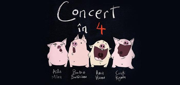 """""""Concert în 4"""" cu ADA MILEA, BOBO BURLĂCIANU, ANCA HANU și CRISTI RIGMAN"""