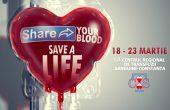 Salvează o viaţă, SHARE YOUR BLOOD! Campanie de donare de sânge la Constanţa