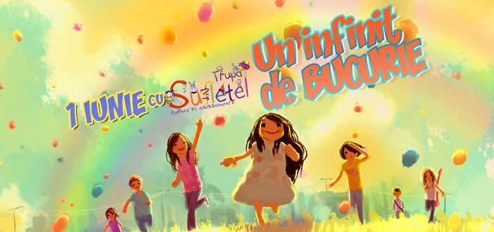 1 IUNIE cu Trupa Sufleţel. UN INFINIT DE BUCURIE! Carnaval, teatru de păpuşi, jocuri, dans şi multe surprize!