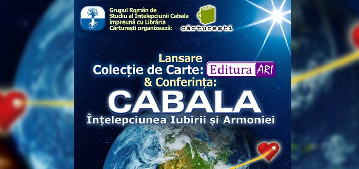 """Lansare de carte şi conferinţă: """"CABALA – Înţelepciunea Iubirii şi Armoniei"""""""
