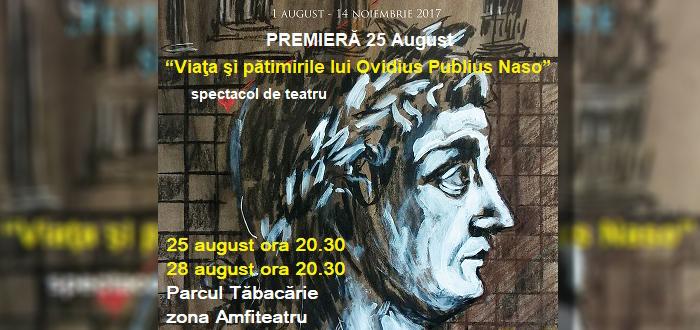 """Teatru: """"Viaţa şi pătimirile lui Ovidius Publius Naso"""""""