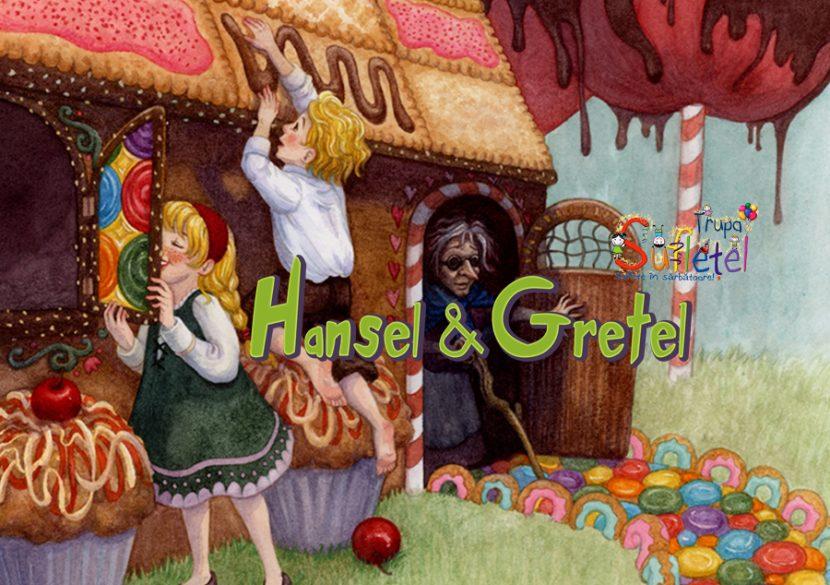 Teatru de papuşi, HANSEL ŞI GRETEL, cu Trupa Sufleţel