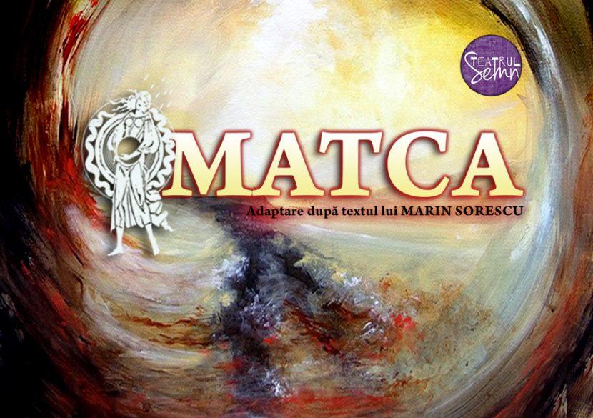 """PREMIERĂ. Piesa """"MATCA"""", pe scena Harlequin Mamaia"""