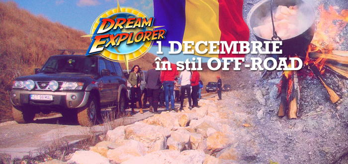1 DECEMBRIE în stil OFF-ROAD, cu Dream Explorer!