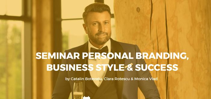 Seminar de Personal Branding, Business Style & Success, cu CĂTĂLIN BOTEZATU