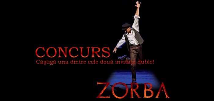 CONCURS. Câştigă o invitaţie dublă la spectacolul ZORBA!