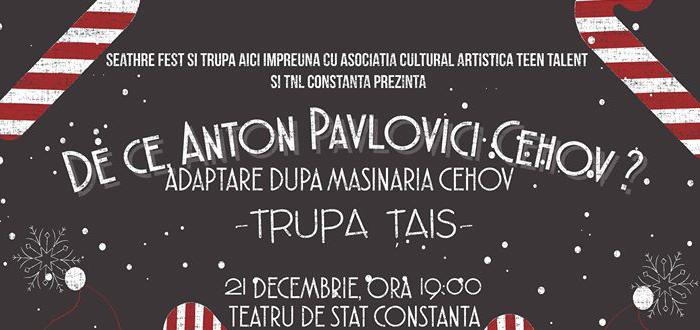 """Spectacol caritabil. """"De ce, Anton Pavlovici Cehov?"""""""