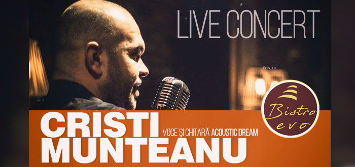 Concert CRISTI MUNTEANU, la Bistro EVO