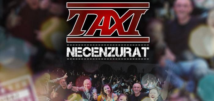 """TAXI. Concert """"Necenzurat"""", la clubul Doors"""