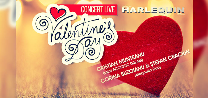 Concert şi atmosferă romantică de Valentine's Day, la Harlequin