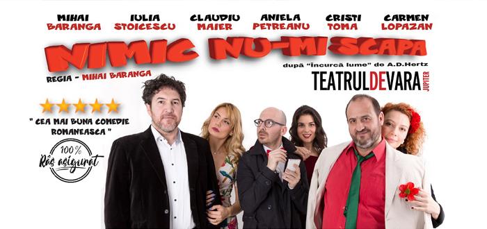 """Comedia """"NIMIC NU-MI SCAPĂ"""", la Teatrul de Vară Jupiter"""
