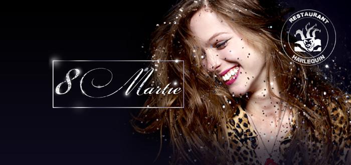 Program special de Ziua Femeii la Harlequin Mamaia