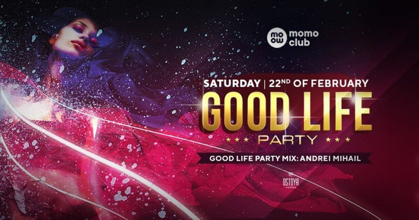 Good Life Party in acest weekend la Momo Club